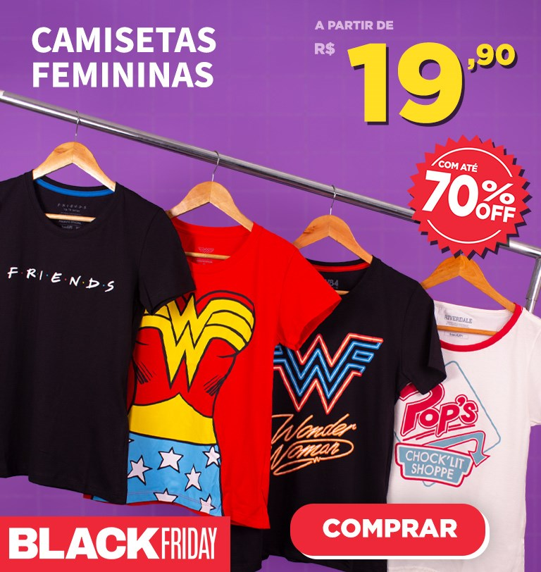 Home Mobile - Black Friday camisetas femininas