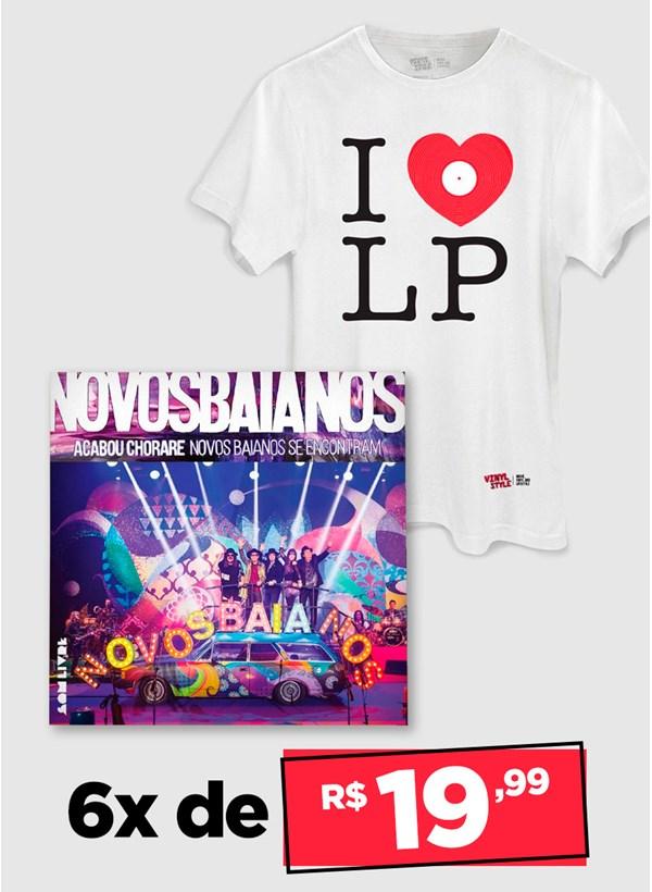 LP Acabou Chorare - Novos Baianos Se Encontram + Camiseta Grátis