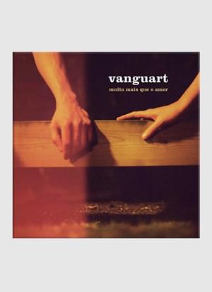 LP Vanguart Muito Mais Que o Amor